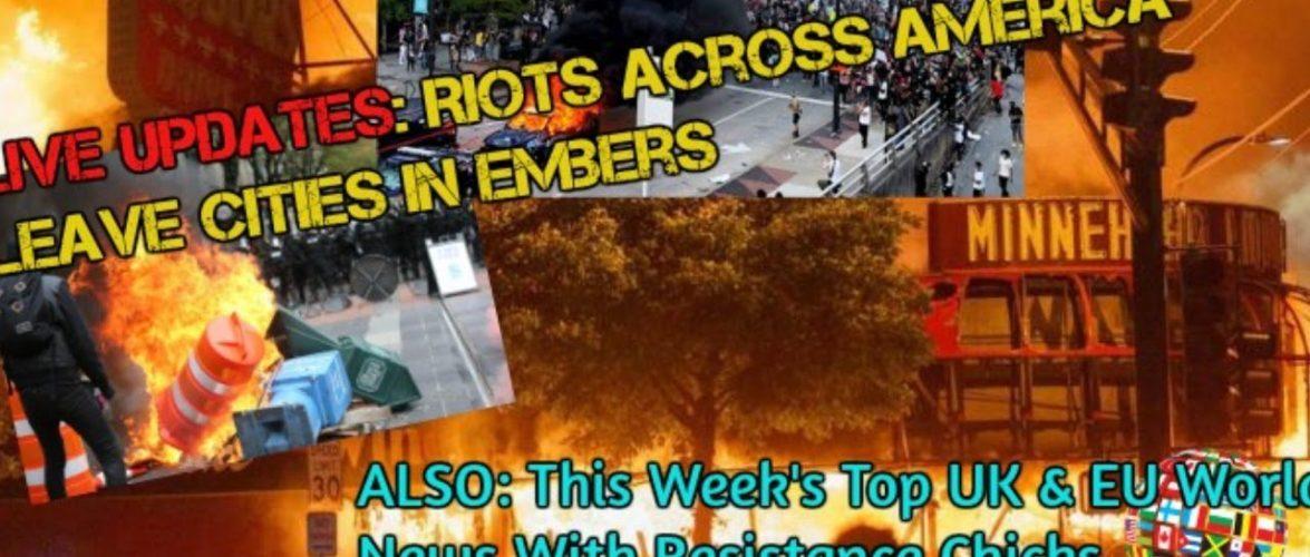 LIVE UPDATES: Riots Across America PLUS Top UK & Euro News 5/31/2020