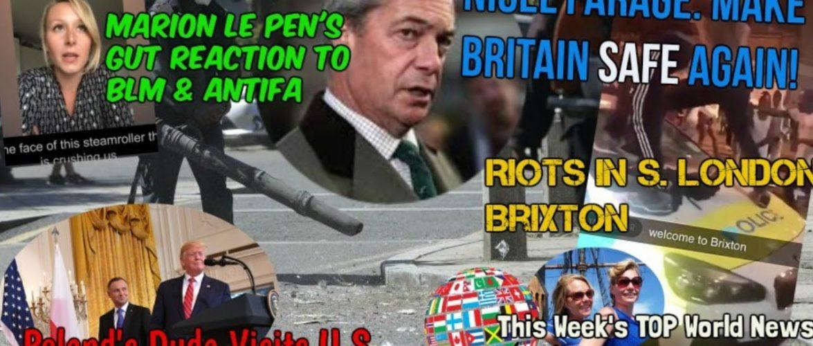 Farage: Make Britain Safe Again; Marion Le Pen's Gut Reaction to BLM & Antifa; EU/UK News 6/28/2020