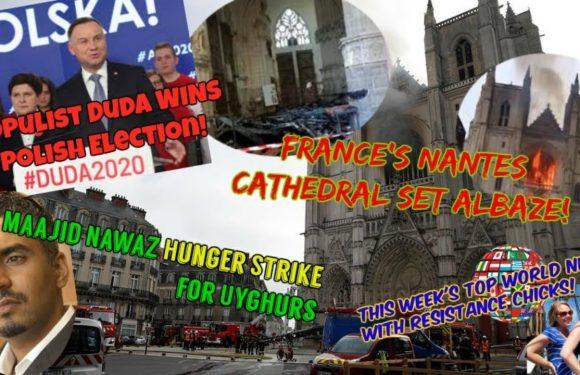 France: Nantes Cathedral Set Ablaze; Poland: Populist Duda Wins! PLUS Top EU/UK News 7/19/2020