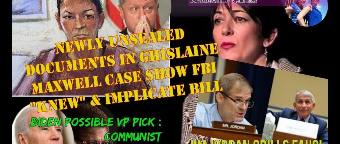 Ghislaine Maxwell: New Documents; Jordan Grills Fauci! Biden Possible VP: Communist 7/31/2020