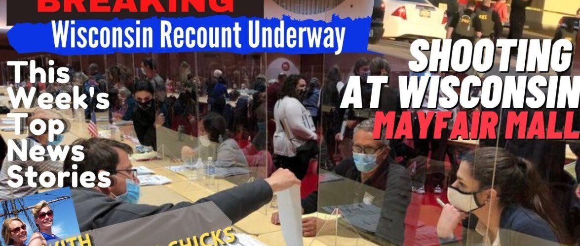 BREAKING: Recount Underway in WI; Shooting at Mayfair Mall; This Week's TOP News Stories 11/20/2020