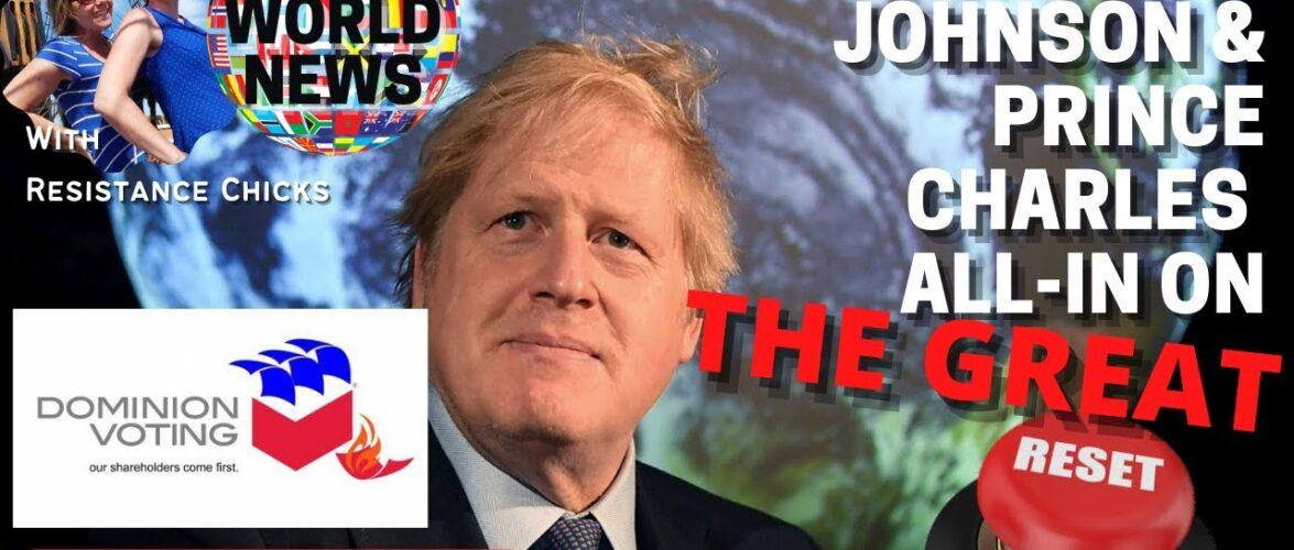 Dominion's Far Left Ties; Boris and Prince Charles' Great Reset; Lockdowns Worldwide 11/22/2020