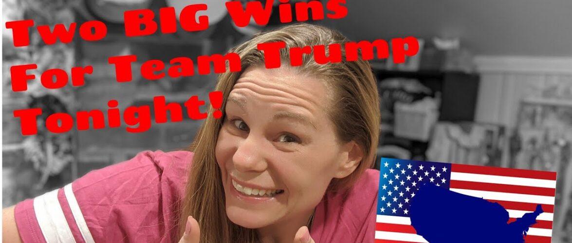 Two BIG Wins For Team 💪 Trump Tonight 🇺🇸🇺🇸🇺🇸