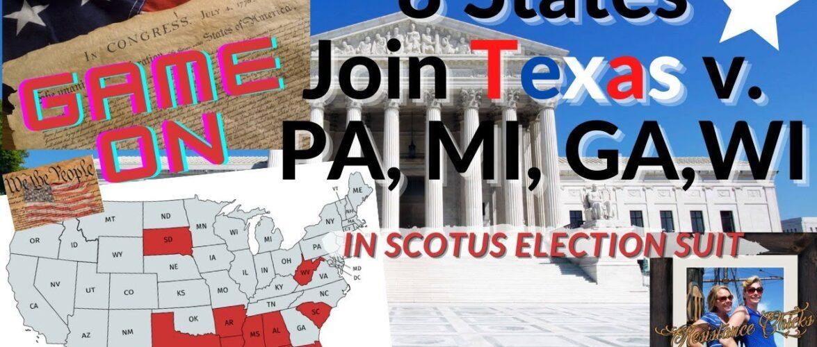 8 States JOIN TEXAS v. PA, MI, GA & WI in SCOTUS Suit! 12/8/2020