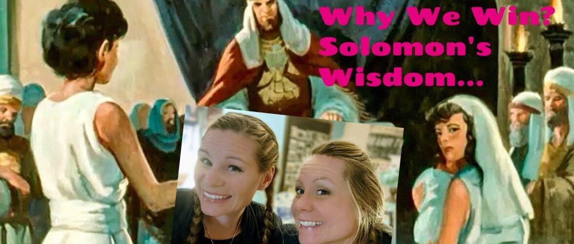 You Know Why We Win? Solomon's Wisdom…