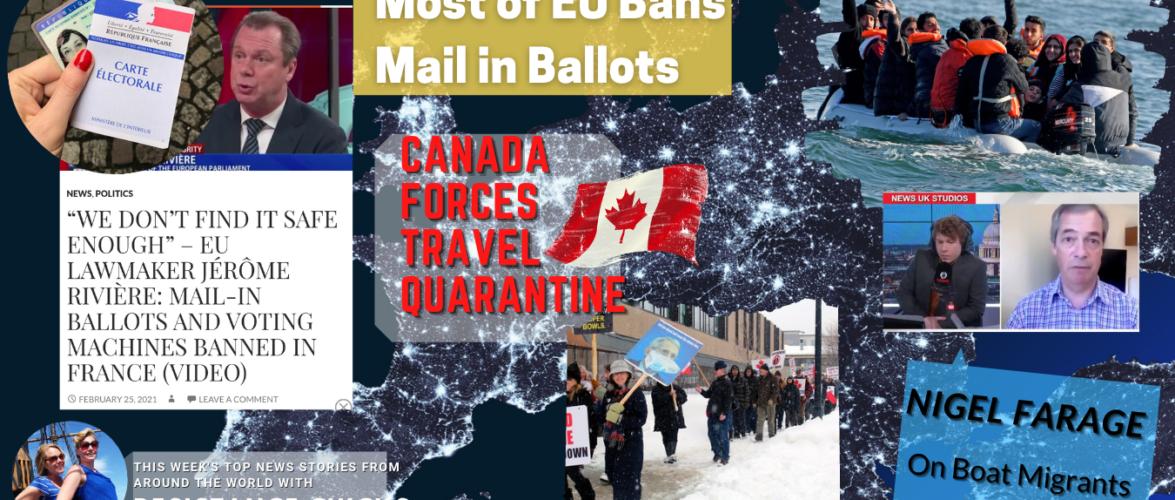 Most of EU Bans Mail in Ballots; Canada Forces Travel Quarantine; Nigel On Migrants 2/28/2021