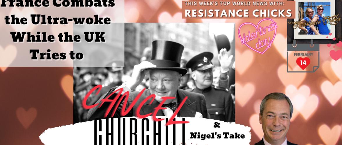 LIVE: France Combats UltraWoke; UK Tries to Cancel Churchill, Nigel's Take 2/14/2021