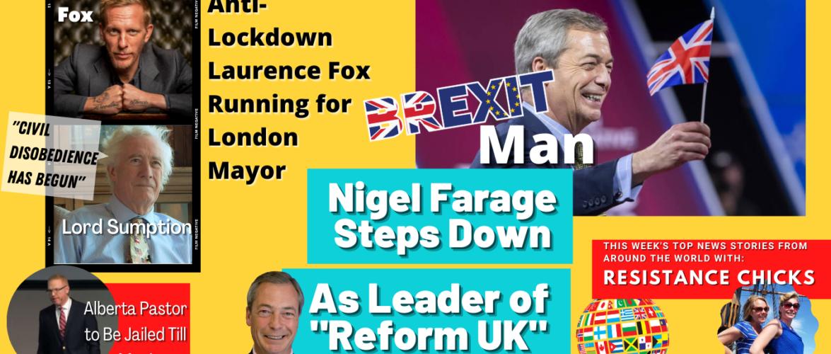 Nigel Steps Down As Leader of Reform UK; Alberta Pastor Jailed Til May! This Week's TOP EU/UK News: 3/7/21